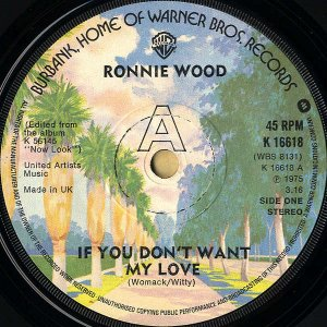 RONNIE WOOD / If You Don't Want My Love [7INCH]