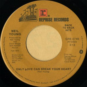 NEIL YOUNG / Only Love Can Break Your Heart [7INCH]