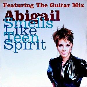ABIGAIL / Smells Like Teen Spirit [12INCH]