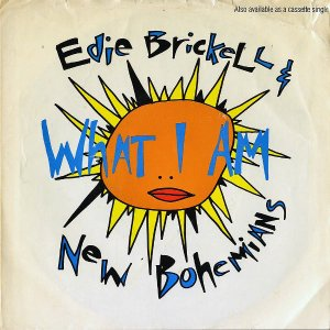 EDIE BRICKELL AND NEW BOHEMIANS / What I Am [7INCH]