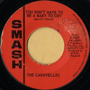 THE CARAVELLES / You Don't Have To Be A Baby To Cry [7INCH]
