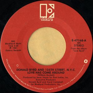 DONALD BYRD AND 125TH STREET, N.Y.C. / Love Has Come Around [7INCH]