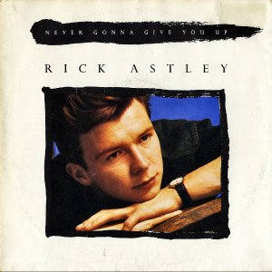 RICK ASTLEY / Never Gonna Give You Up [7INCH]