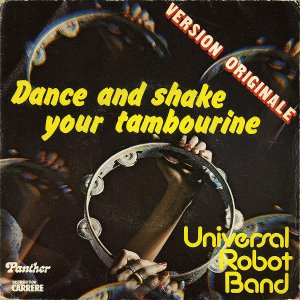 UNIVERSAL ROBOT BAND  / Dance And Shake Your Tambourine [7INCH]