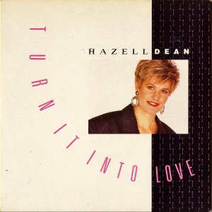 HAZELL DEAN / Turn It Into Love [7INCH]