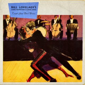 BILL LOVELADY'S BAND FROM EVERY CLUB IN TOWN / Tough Guys Don't Dance [7INCH]