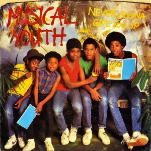 MUSICAL YOUTH / Never Gonna Give You Up [7INCH]