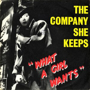 THE COMPANY SHE KEEPS / What A Girl Wants [7INCH]