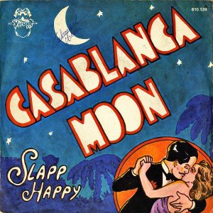 SLAPP HAPPY / Casablanca Moon [7INCH]