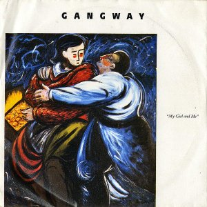 GANGWAY / My Girl And Me [7INCH]