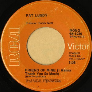 PAT LUNDY / Friend Of Mine (I Wanna Thank You So Much) [7INCH]