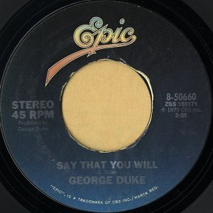 GEORGE DUKE / Say That You Will [7INCH]