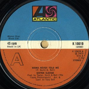 SISTER SLEDGE / Mama Never Told Me [7INCH]