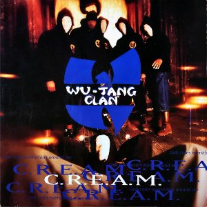 WU-TANG CLAN / C.R.E.A.M. (Cash Rules Everything Around Me) [12INCH]