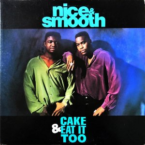 NICE & SMOOTH / Cake & Eat It Too [12INCH]