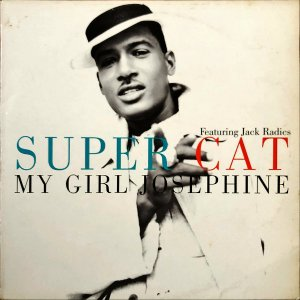 SUPER CAT FEATURING JACK RADICS / My Girl Josephine [12INCH]