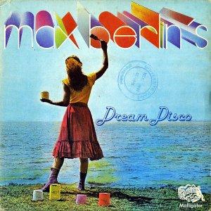 MAX BERLIN'S / Dream Disco [7INCH]