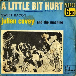 JULIEN COVEY AND THE MACHINE / A Little Bit Hurt [7INCH]