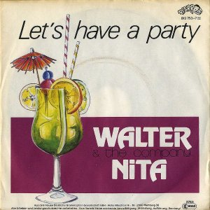 WALTER NITA & THE COMPANY / Let's Have A Party [7INCH]