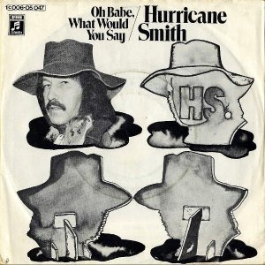 HURRICANE SMITH / Oh Babe, What Would You Say [7INCH]