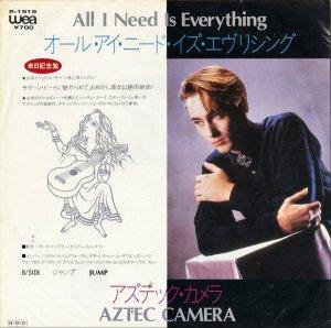 AZTEC CAMERA アズテック・カメラ / All I Need Is Everything オール・アイ・ニード・イズ・エヴリシング [7INCH]