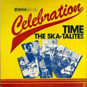 THE SKA-TALITES / Celebration Time [LP]