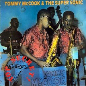 TOMMY McCOOK & THE SUPER SONIC / Top Secret! [LP]