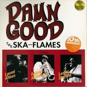 THE SKA-FLAMES / Damn Good [LP]