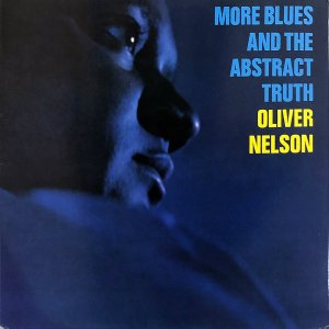 OLIVER NELSON / More Blues And The Abstract Truth [LP]