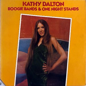KATHY DALTON / Boogie Bands & One Night Stands [LP]