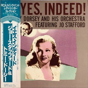 TOMMY DORSEY AND HIS ORCHESTRA FEATURING JO STAFFORD / Yes, Indeed! [LP]