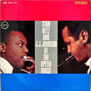 STAN GETZ AND J.J.JOHNSON / At The Opera House [LP]