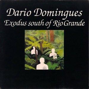 DARIO DOMINGUES / Exodus South Of Rio Grande [LP]