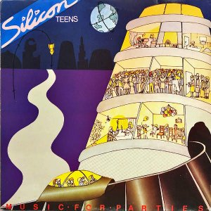SILICON TEENS / Music For Parties [LP]