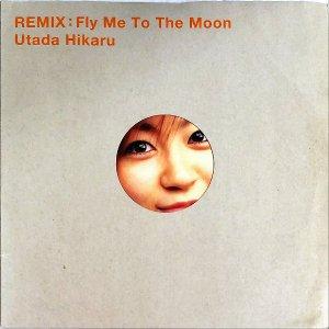 宇多田ヒカル UTADA HIKARU / Remix:  Fly Me To The Moon [12INCH]