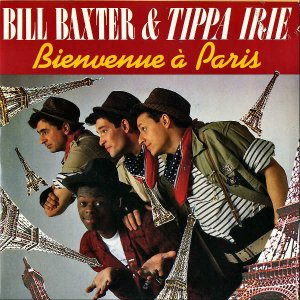 BILL BAXTER AND TIPPA IRIE / Bienvenue A Paris [7INCH]