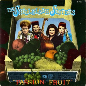 THE SHILLELAGH SISTERS / Passion Fruit [7INCH]