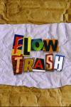 Flow Trash (DVD)
