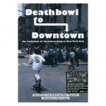 DEATHBOWL TO DOWNTOWN (日本語字幕付 [DVD]