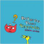 Kouta andou / Out of the theory / tiny music