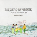 THE DEAD OF WINTER(WERE THE WILD THINGS ARE)  Mamaz MIX CD   ミックスCD