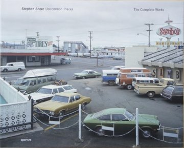 Stephen Shore / Uncommon Places : The Complete Works