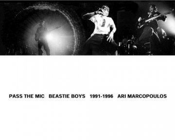 PASS THE MIC BEASTIE BOYS 1991-1996 / ARI MARCOPOULOS