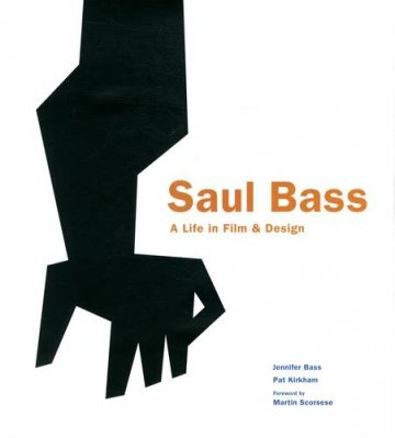 Saul Bass A Life in Film & Design