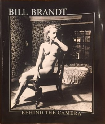 BEHIND THE CAMERA / BILL BRANDT