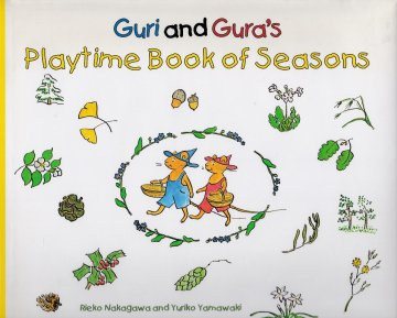 Guri and Gura's Playtime Book of Seasons