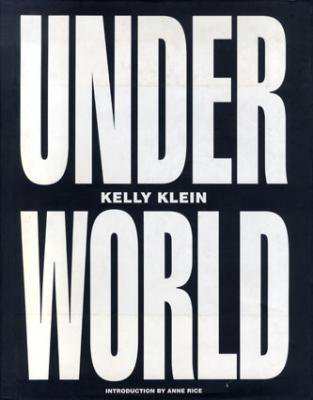 KELLY KLEIN / UNDERWORLD