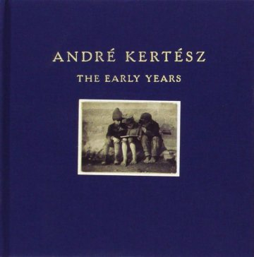 ANDRE KERTESZ / THE EARLY YEARS