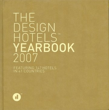 THE DESIGN HOTELS YEARBOOK 2007
