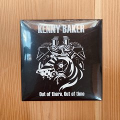 KENNY BAKER - Out of there , Out of time